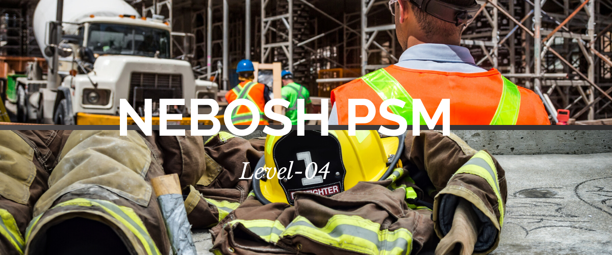 NEBOSH Process Safety Management UK Level-04